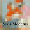Sex 4 Moderns